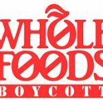 Boycott Whole Foods?